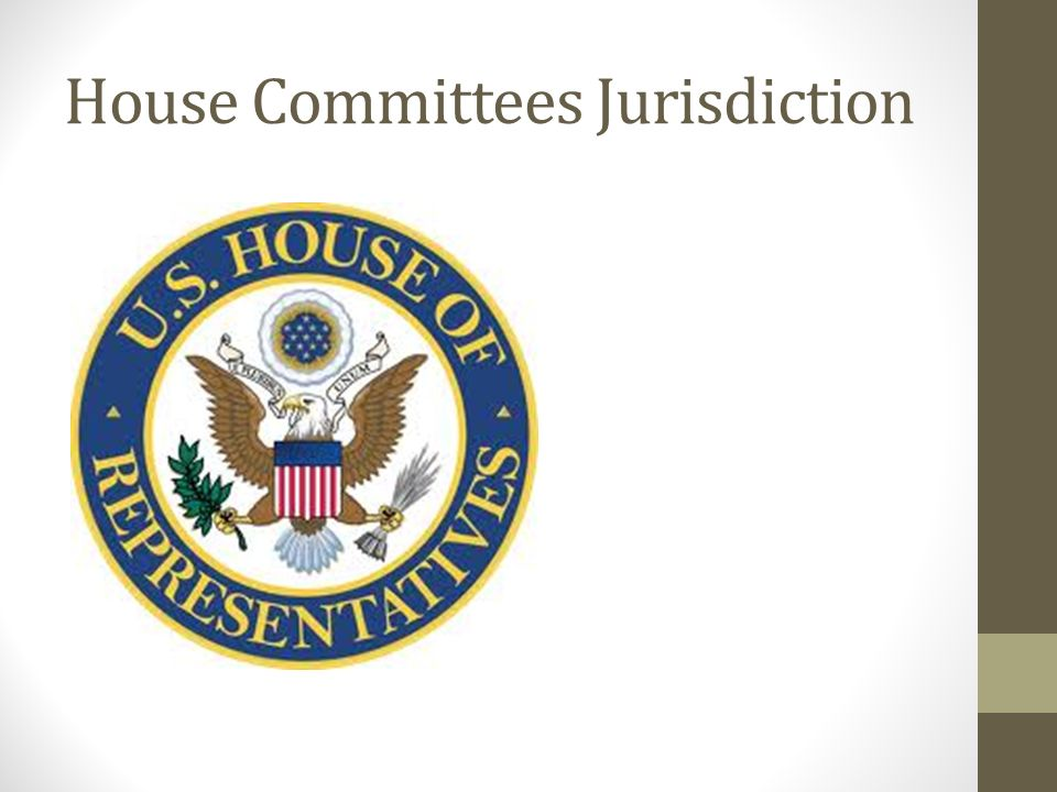 House Committees Jurisdiction