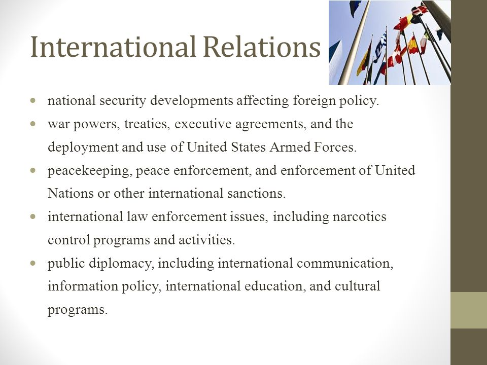 International Relations  national security developments affecting foreign policy.