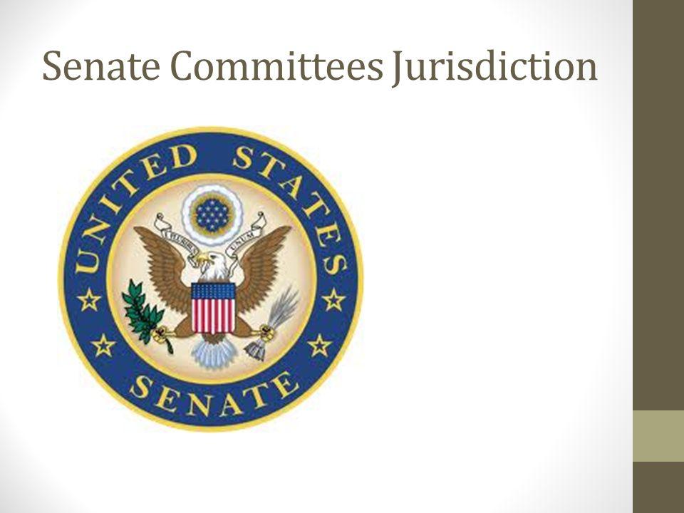 Senate Committees Jurisdiction