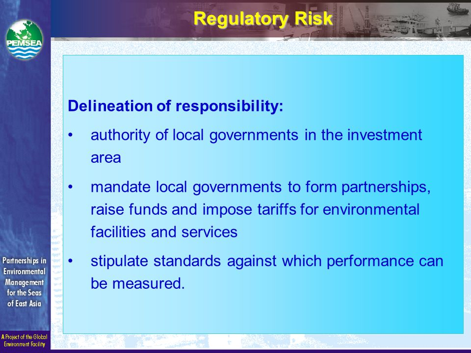Delineation of responsibility: authority of local governments in the investment area mandate local governments to form partnerships, raise funds and impose tariffs for environmental facilities and services stipulate standards against which performance can be measured.
