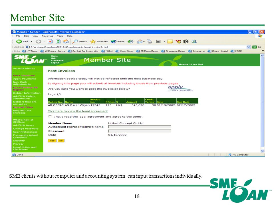 18 Member Site SME clients without computer and accounting system can input transactions individually.