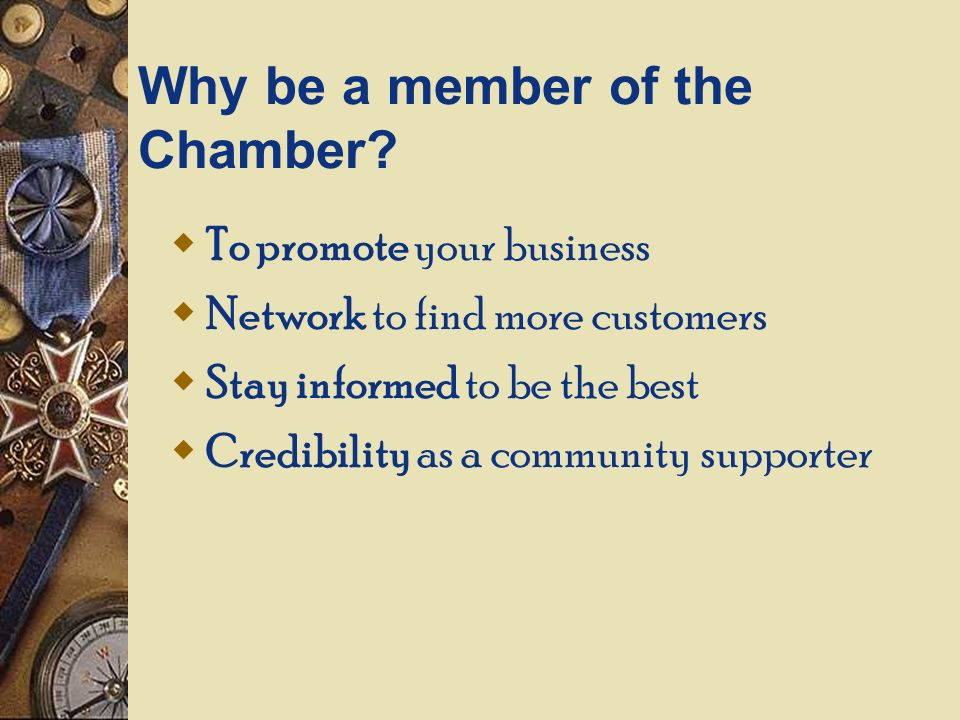 Why be a member of the Chamber.
