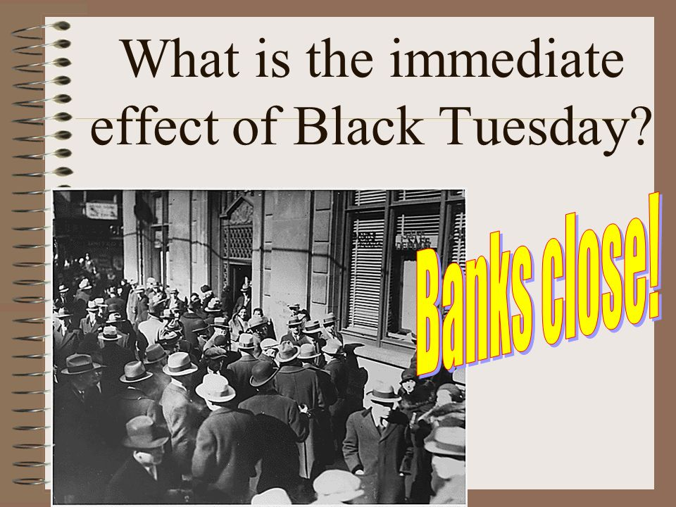 What is the immediate effect of Black Tuesday