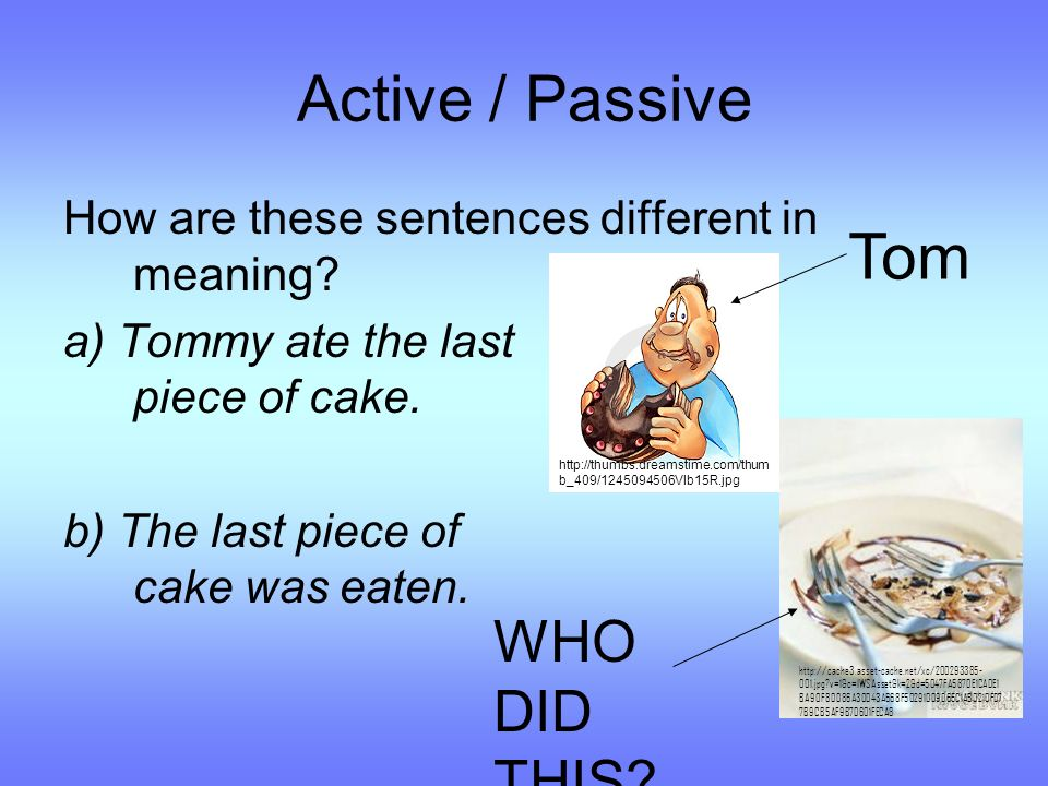 Active / Passive How are these sentences different in meaning.