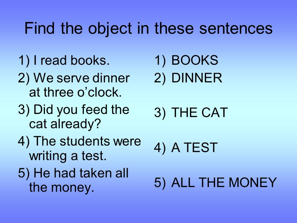 Find the object in these sentences 1) I read books.