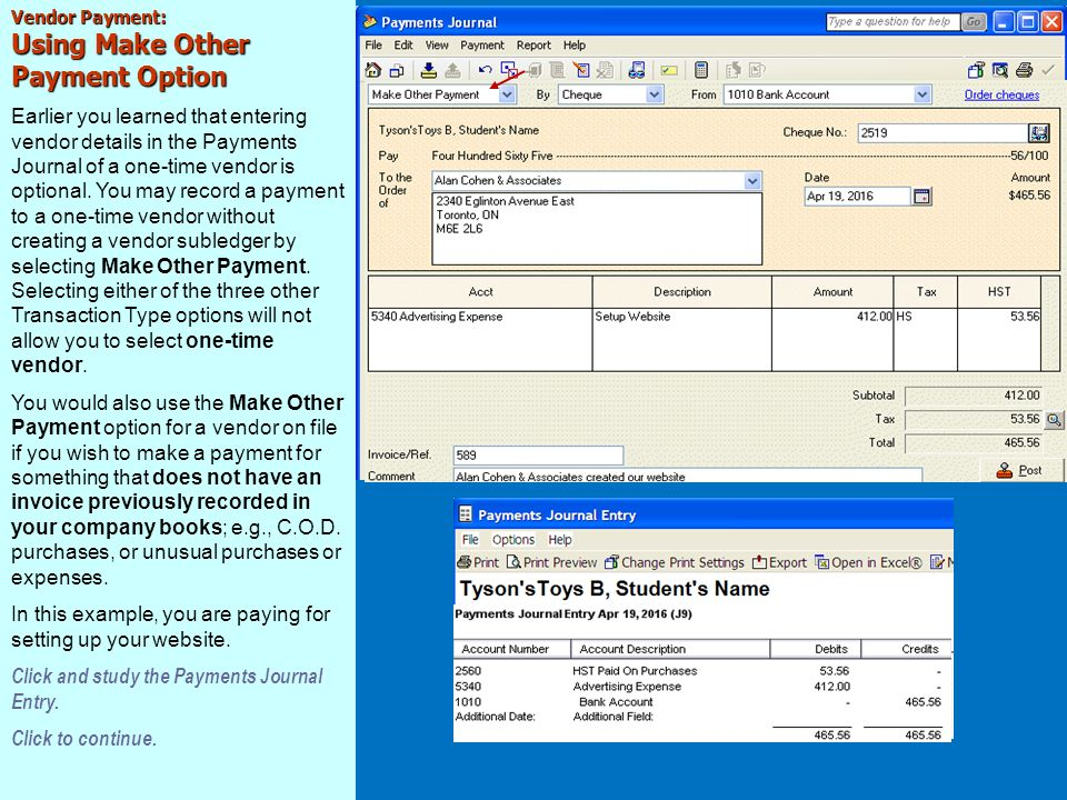 Vendor Payment: Using Make Other Payment Option Earlier you learned that entering vendor details in the Payments Journal of a one-time vendor is optional.