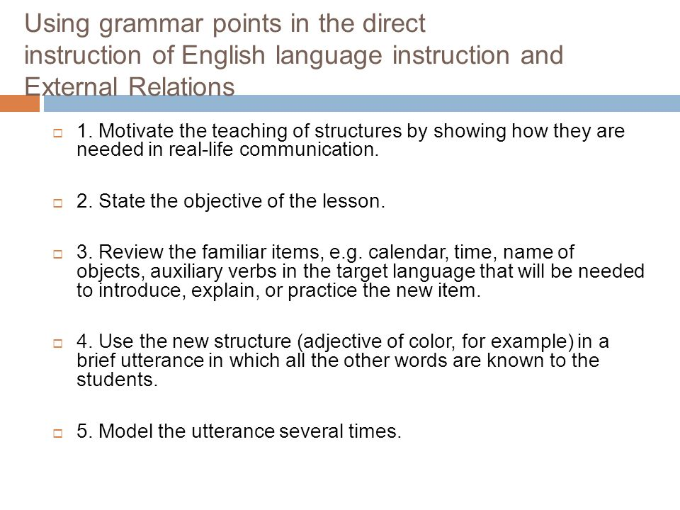 Using grammar points in the direct instruction of English language instruction and External Relations  1.