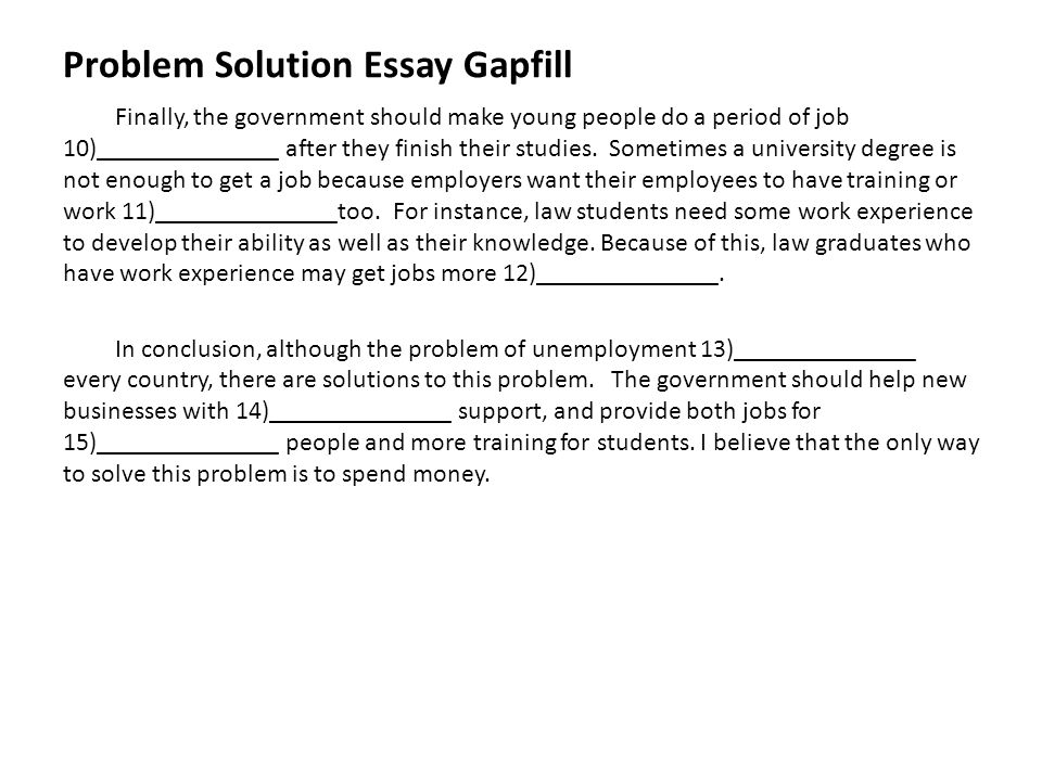 timed writing exam when week what problem solution essay  problem solution essay gapfill finally the government should make young people do a period of