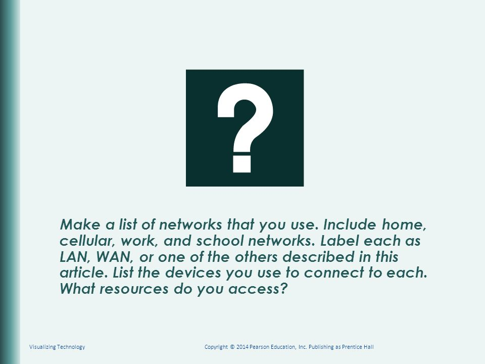 Make a list of networks that you use. Include home, cellular, work, and school networks.