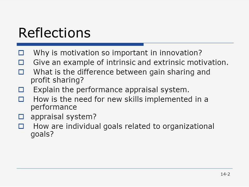 14-2 Reflections  Why is motivation so important in innovation.