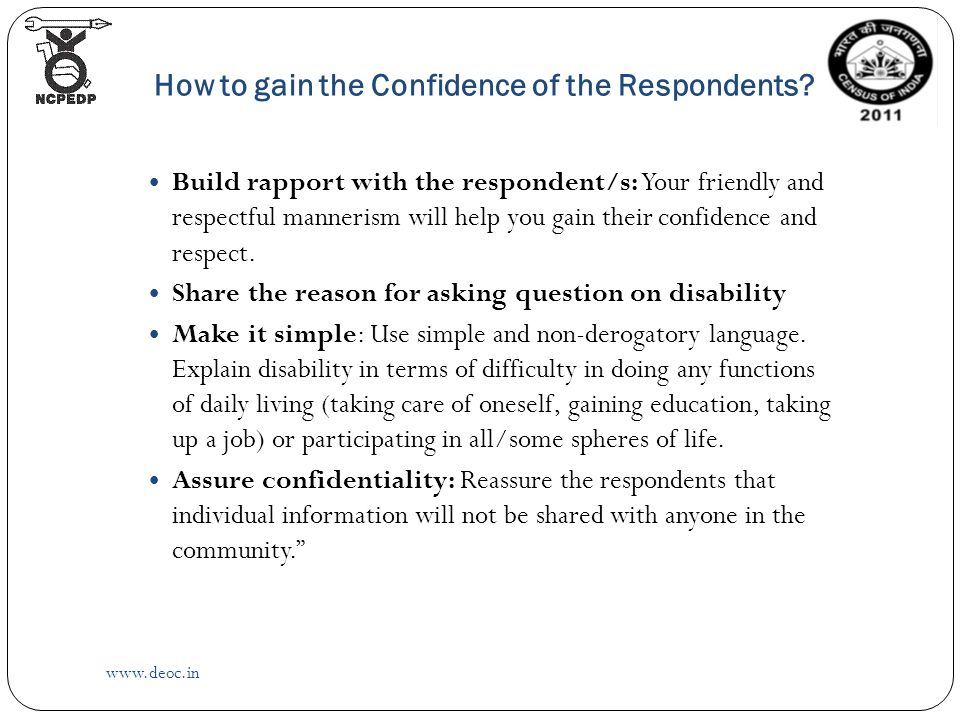 How to gain the Confidence of the Respondents.
