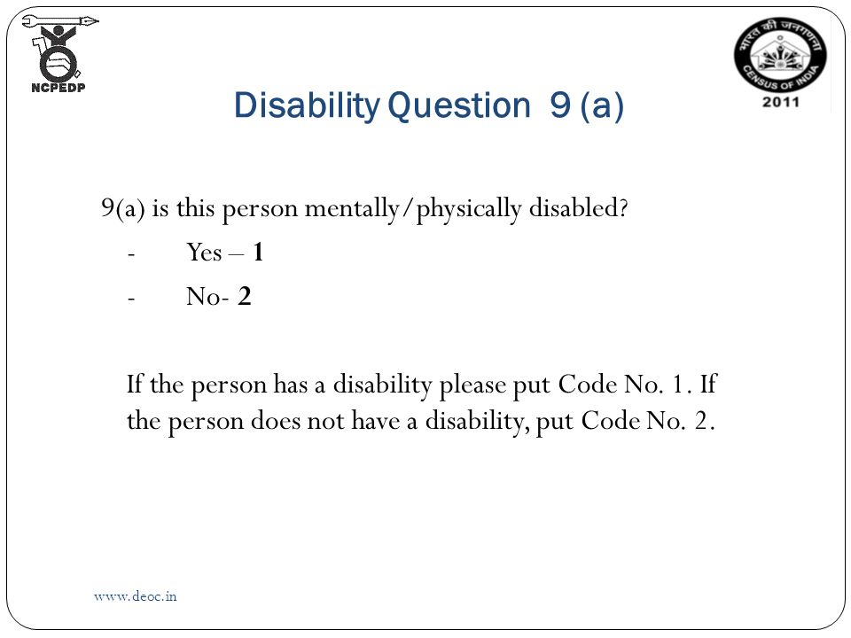Disability Question 9 (a)   9(a) is this person mentally/physically disabled.