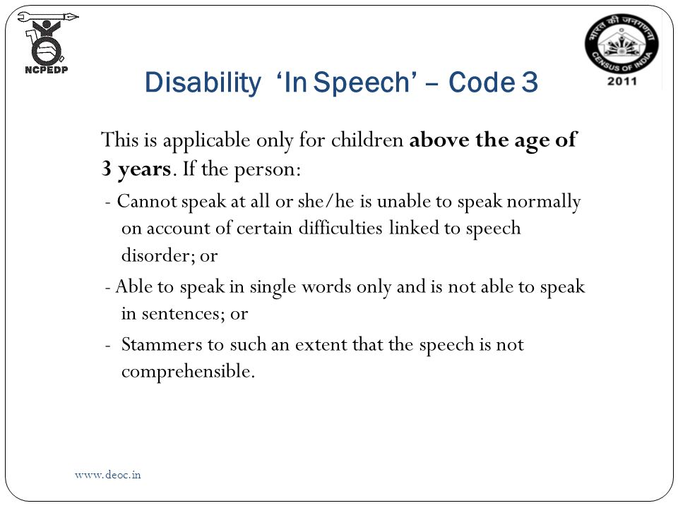 Disability 'In Speech' – Code 3   This is applicable only for children above the age of 3 years.