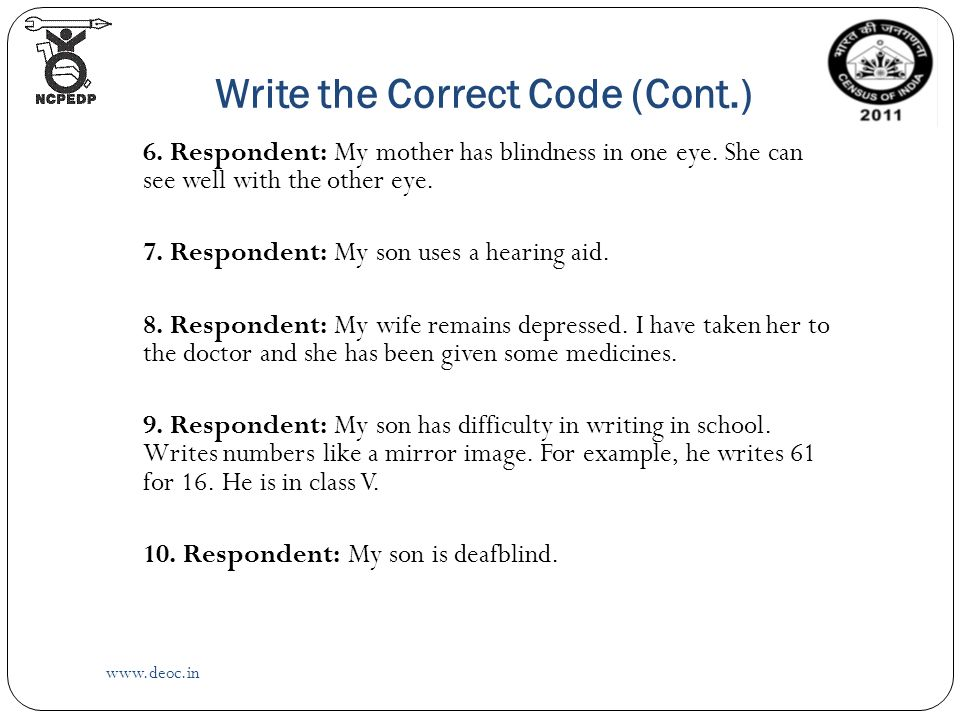 Write the Correct Code (Cont.)   6. Respondent: My mother has blindness in one eye.