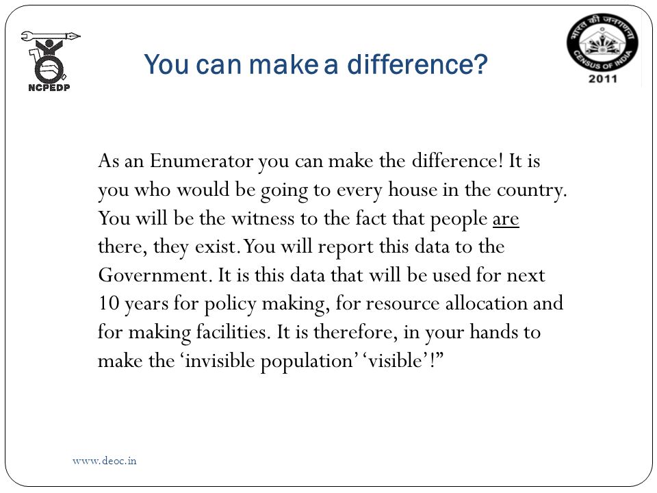 You can make a difference.   As an Enumerator you can make the difference.
