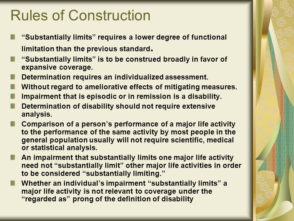 Rules of Construction Substantially limits requires a lower degree of functional limitation than the previous standard.