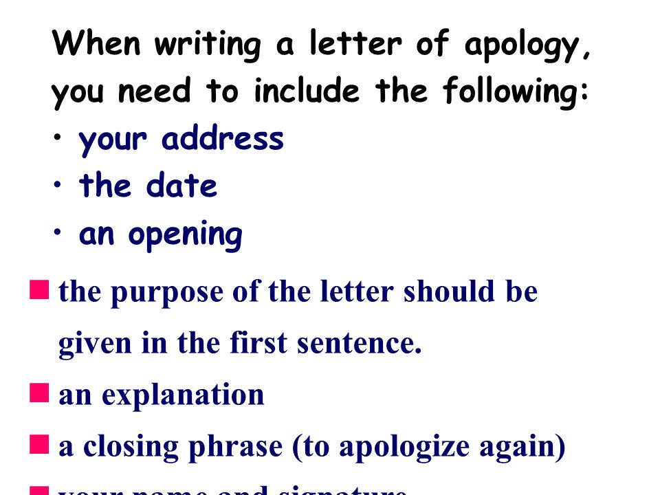 Unit 3 Task Writing a letter of apology When writing a letter of