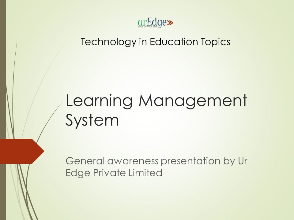 learning management system general awareness presentation by ur  1 learning management system general awareness presentation by ur edge private limited technology in education topics