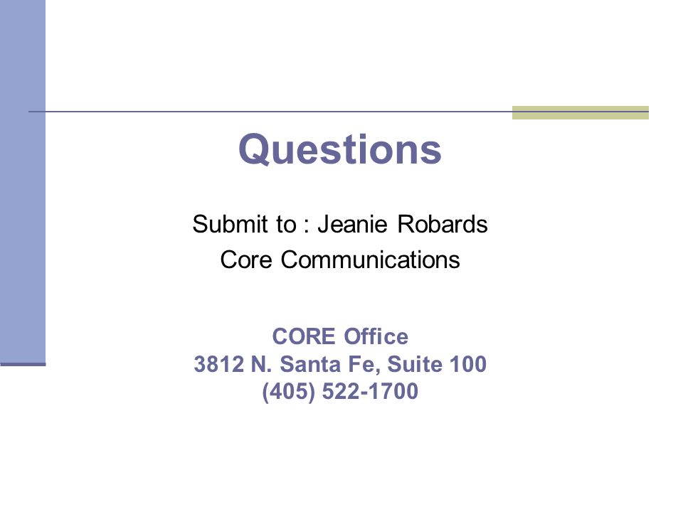 Submit to : Jeanie Robards Core Communications CORE Office 3812 N.