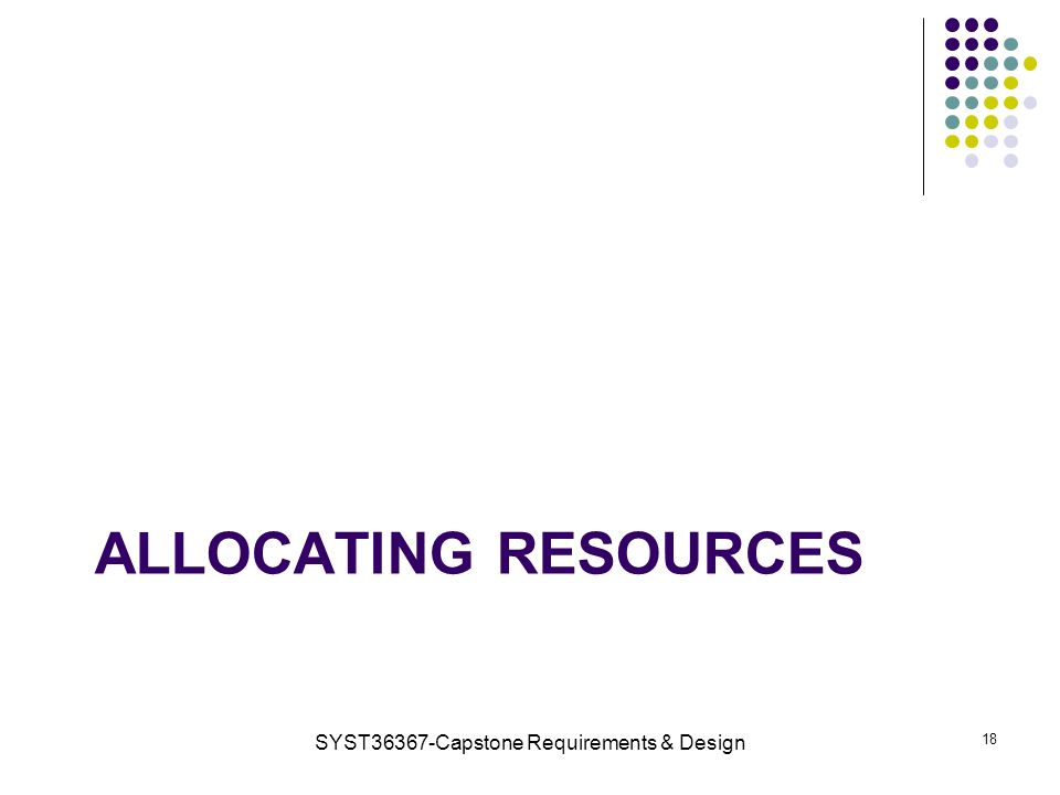 ALLOCATING RESOURCES SYST36367-Capstone Requirements & Design 18