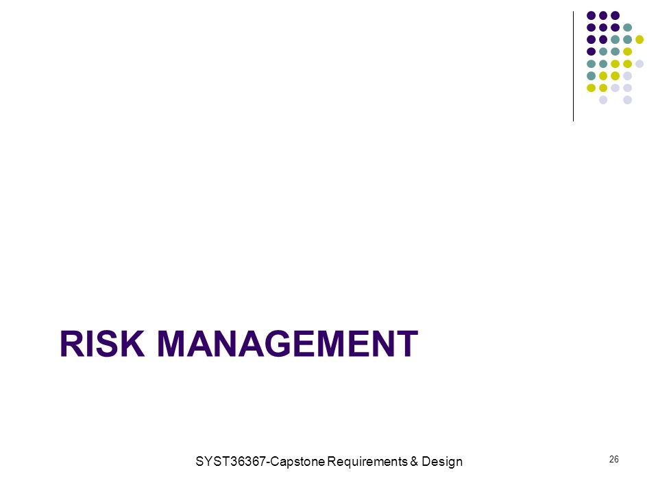 RISK MANAGEMENT SYST36367-Capstone Requirements & Design 26