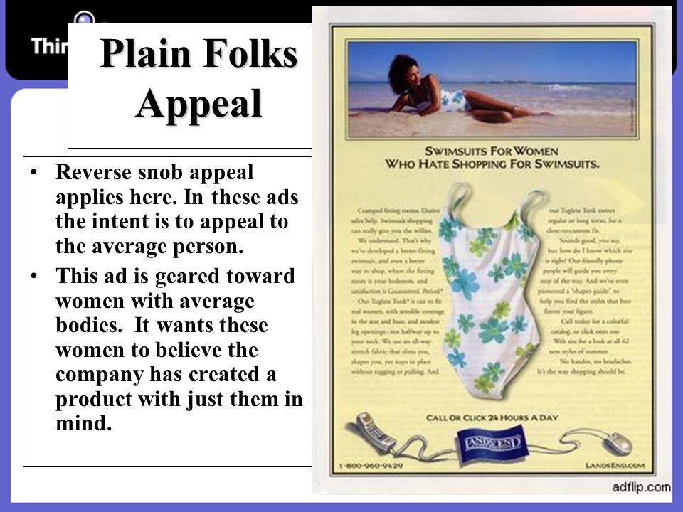 Plain Folks Appeal Reverse snob appeal applies here.