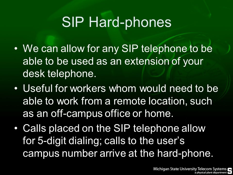 SIP Hard-phones We can allow for any SIP telephone to be able to be used as an extension of your desk telephone.