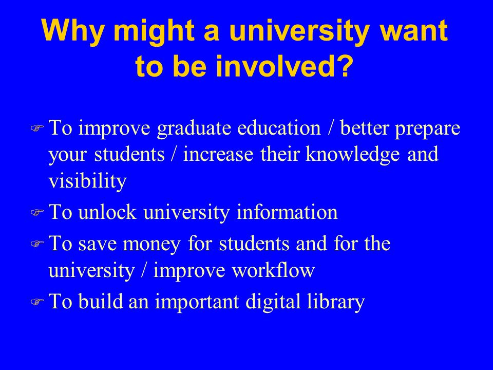 Why might a university want to be involved.