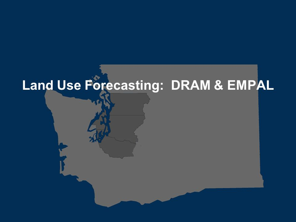 Transportation leadership you can trust. Land Use Forecasting: DRAM & EMPAL