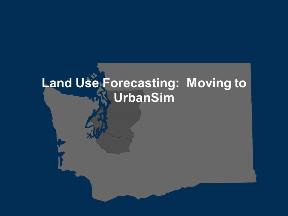 Transportation leadership you can trust. Land Use Forecasting: Moving to UrbanSim