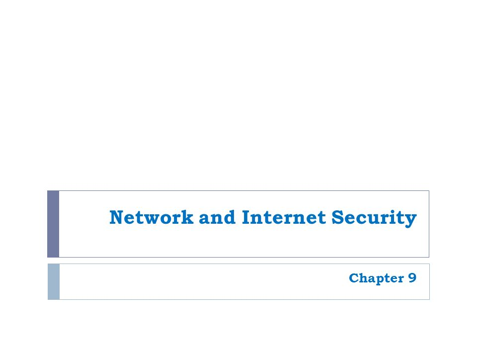Network and Internet Security Chapter 9