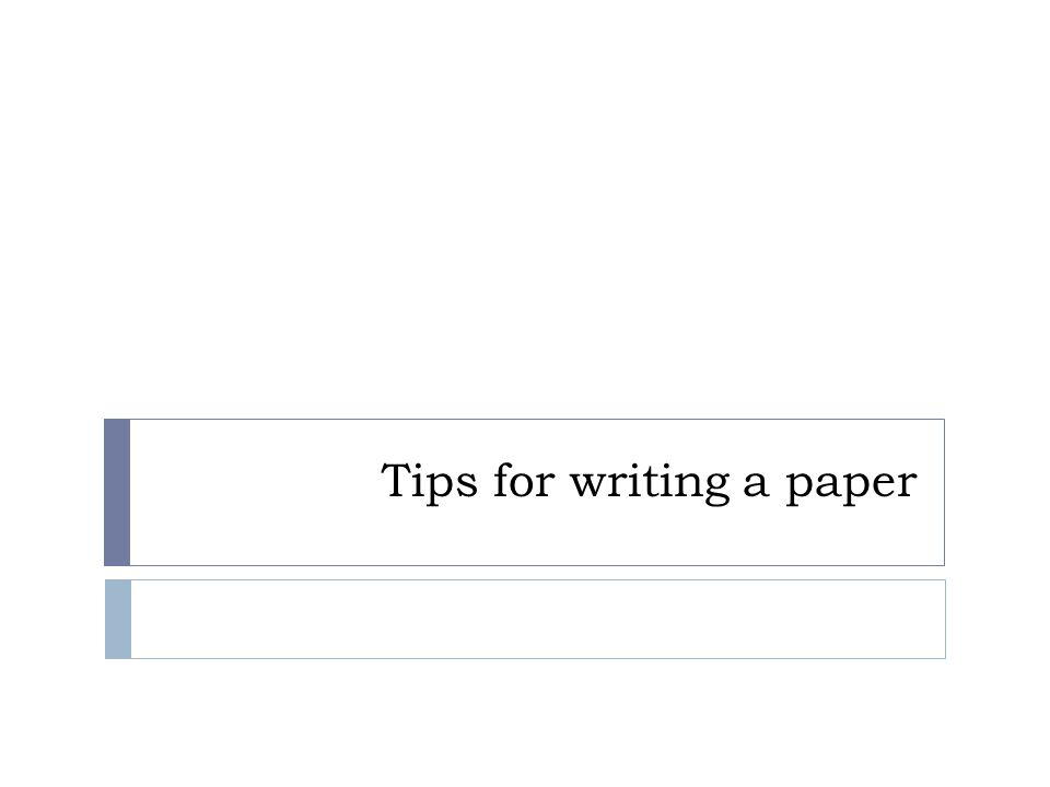 tips for writing a paper writing for computer science  clear  1 tips for writing a paper