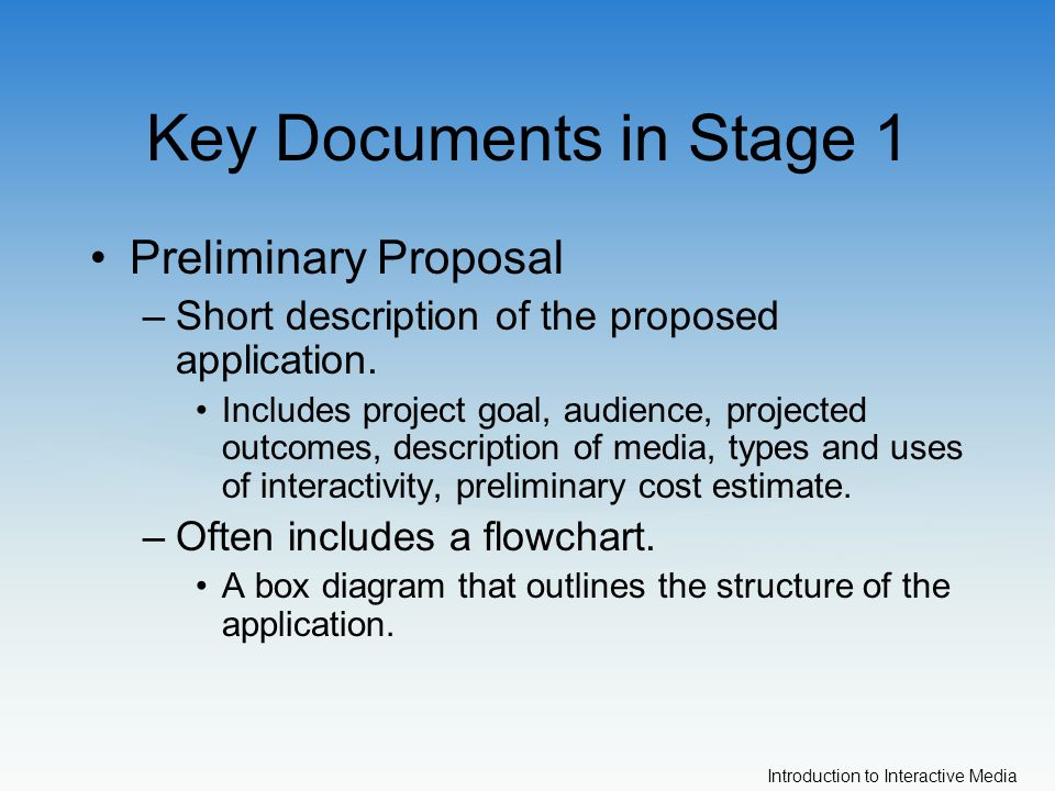 Introduction to Interactive Media Key Documents in Stage 1 Preliminary Proposal –Short description of the proposed application.
