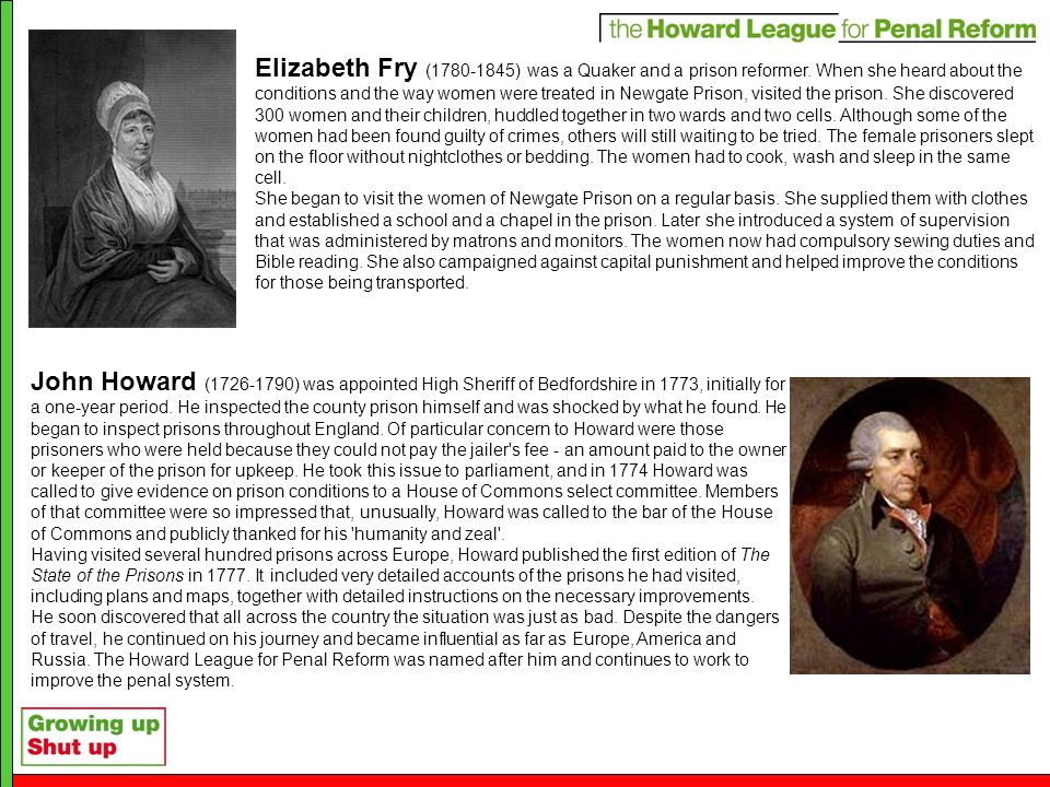 Elizabeth Fry ( ) was a Quaker and a prison reformer.