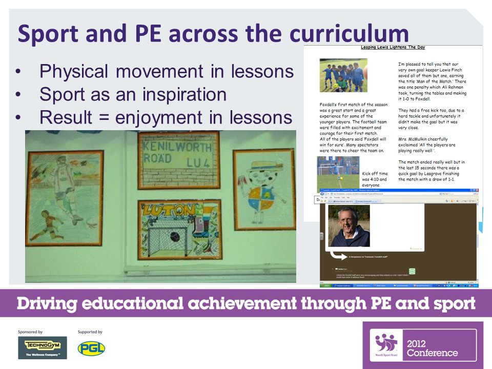 Sport and PE across the curriculum Physical movement in lessons Sport as an inspiration Result = enjoyment in lessons