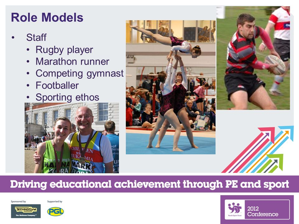 Role Models Staff Rugby player Marathon runner Competing gymnast Footballer Sporting ethos
