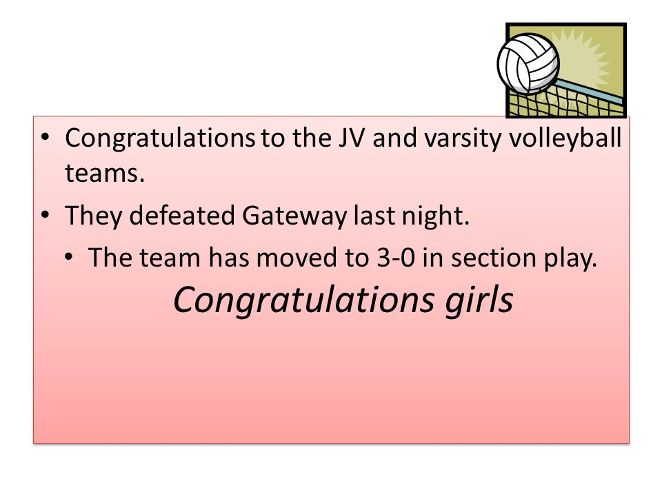 Congratulations to the JV and varsity volleyball teams.