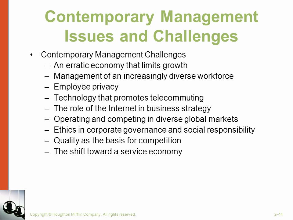 Copyright © Houghton Mifflin Company. All rights reserved.2–14 Contemporary Management Issues and Challenges Contemporary Management Challenges –An er