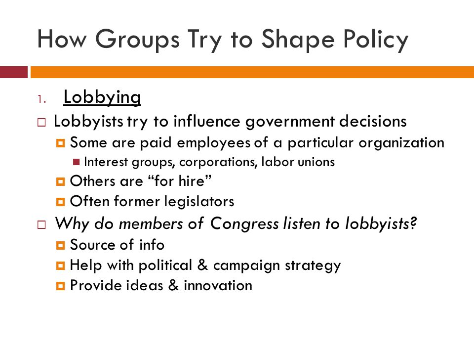 How Groups Try to Shape Policy 1.