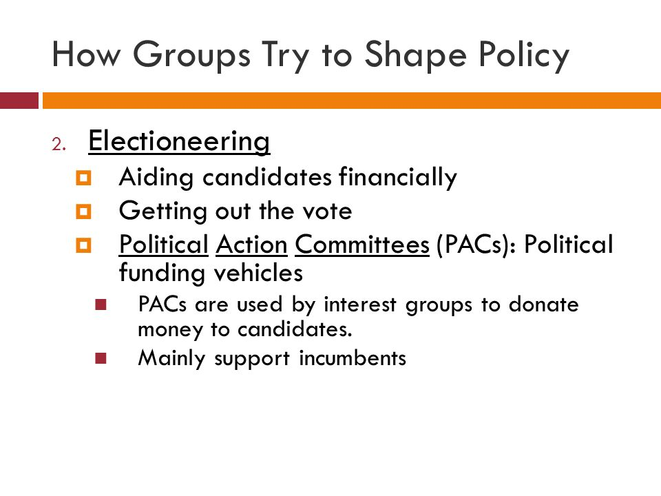 How Groups Try to Shape Policy 2.