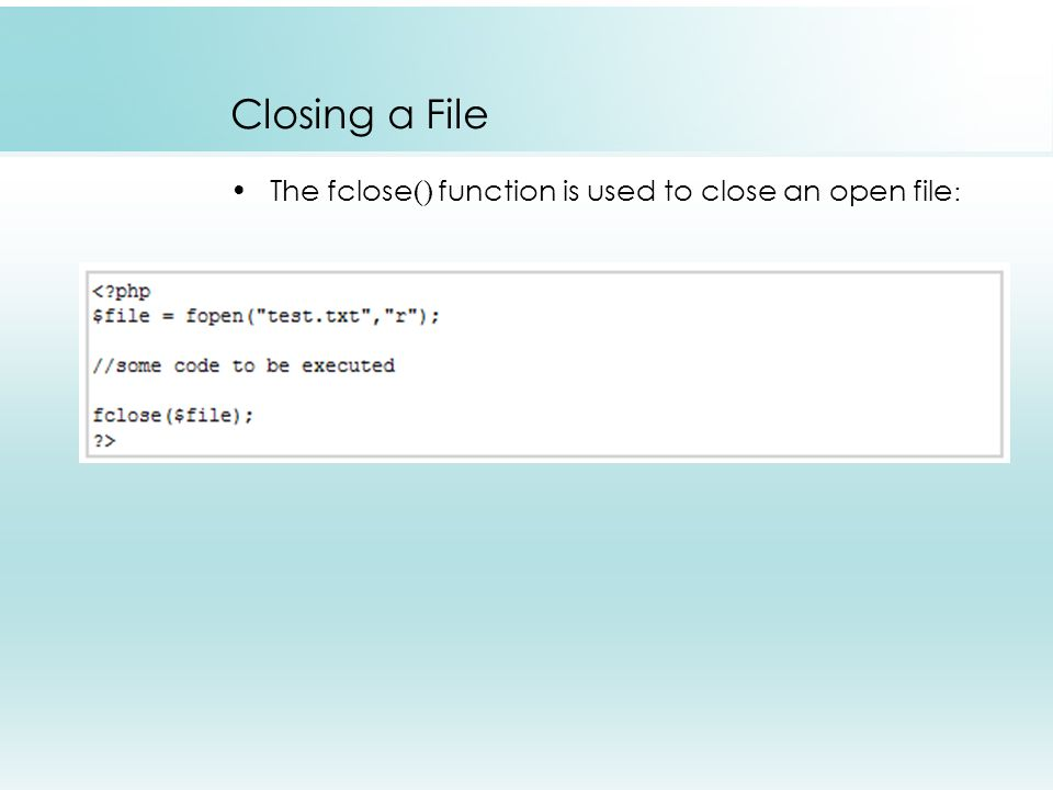 Closing a File The fclose() function is used to close an open file: