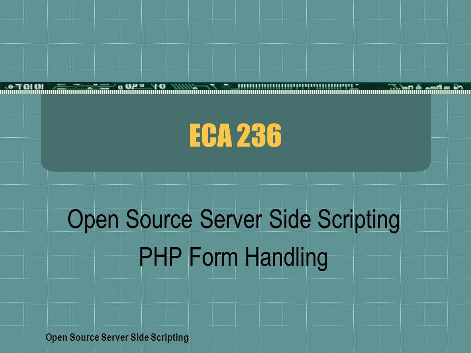 Open Source Server Side Scripting ECA 236 Open Source Server Side ...