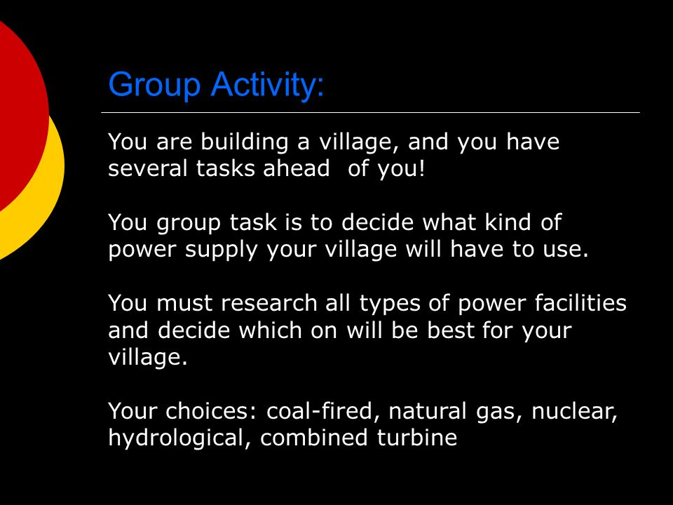Group Activity: You are building a village, and you have several tasks ahead of you.