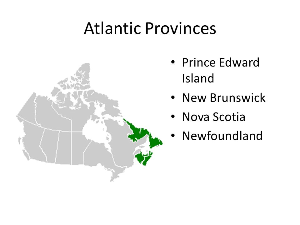 Atlantic Provinces Prince Edward Island New Brunswick Nova Scotia Newfoundland