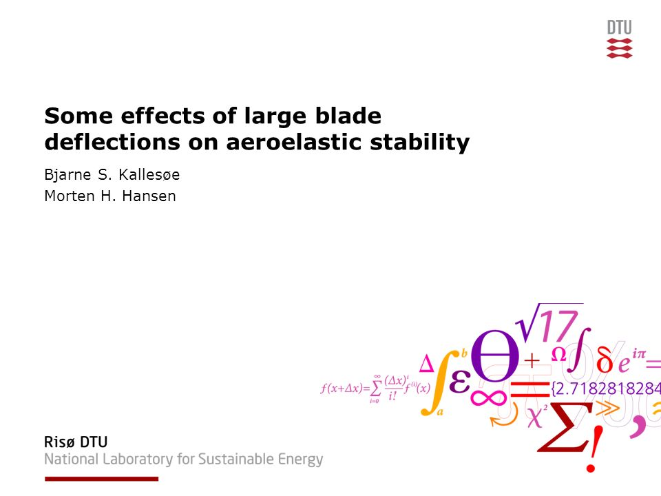 Some effects of large blade deflections on aeroelastic stability Bjarne S.
