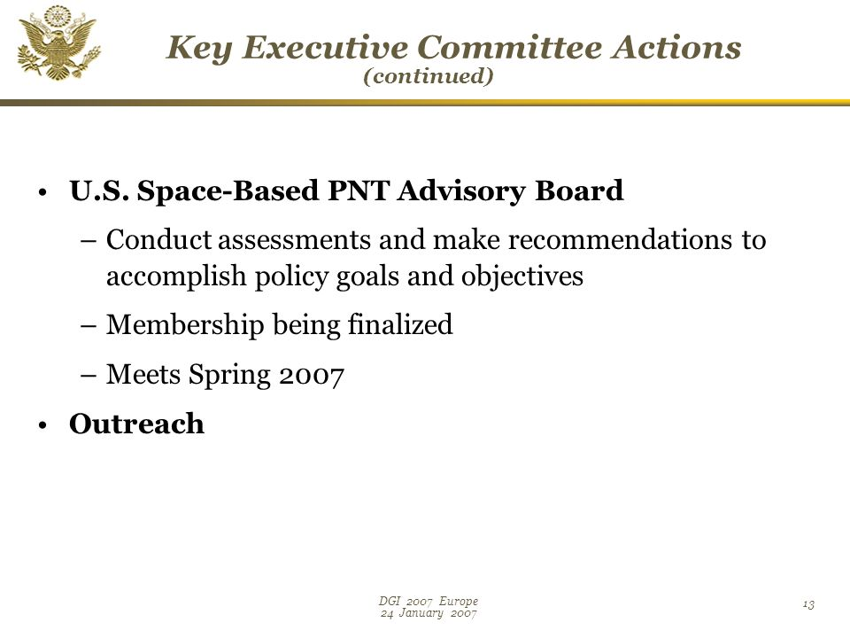 DGI 2007 Europe 24 January Key Executive Committee Actions (continued) U.S.