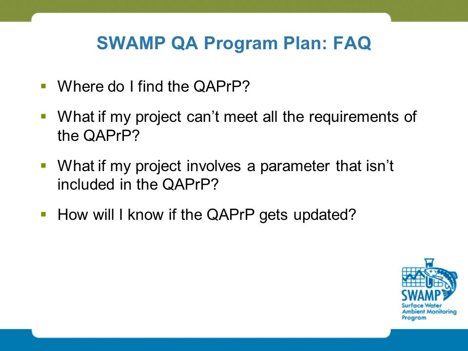 SWAMP QA Program Plan: FAQ  Where do I find the QAPrP.