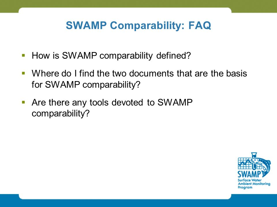 SWAMP Comparability: FAQ  How is SWAMP comparability defined.