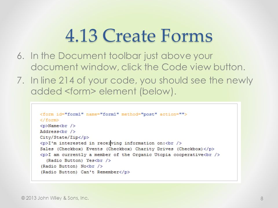 4.13 Create Forms 6.In the Document toolbar just above your document window, click the Code view button.