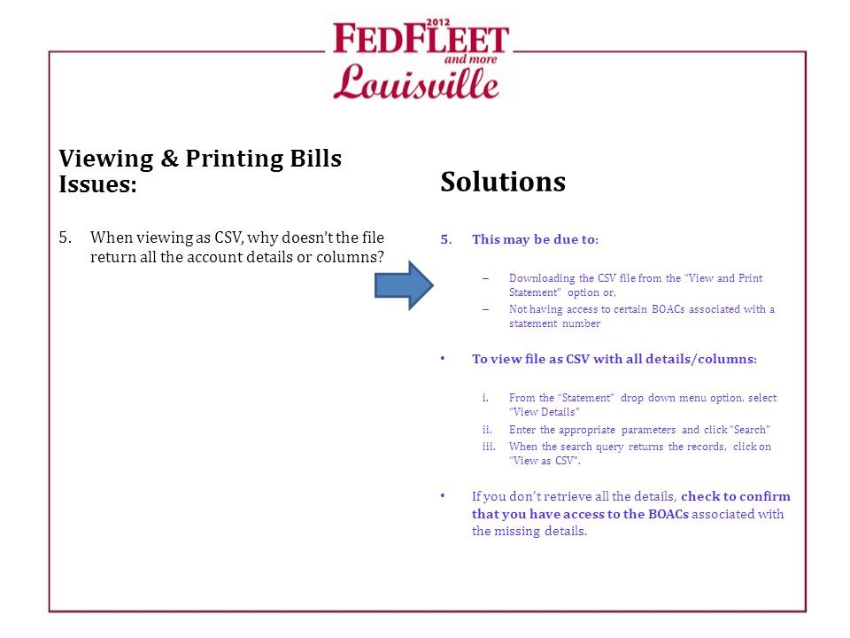 Viewing & Printing Bills Issues: 5.When viewing as CSV, why doesn't the file return all the account details or columns.